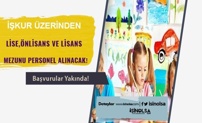 İŞKUR Çocuk Gelişimi Alanında Lise, Ön Lisans ve Lisan Mezunu İş İlanları Yayınlayacak!