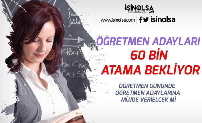Öğretmen Adayları 24 Kasım'da 60 Bin Atama Müjdesi Verilmesini İstiyor!