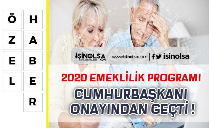 2020 Yeni Emeklilik Sistem Programı Cumhurbaşkanı Onayından Geçti !