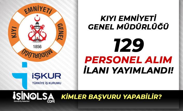 Kıyı Emniyeti Genel Müdürlüğü 129 Kamu Personeli Alımı İlanı Yayımlandı!