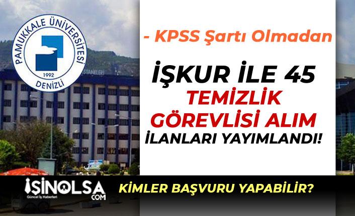 Pamukkale Üniversitesi İlköğretim Mezunu 45 Temizlik Görevlisi Alıyor