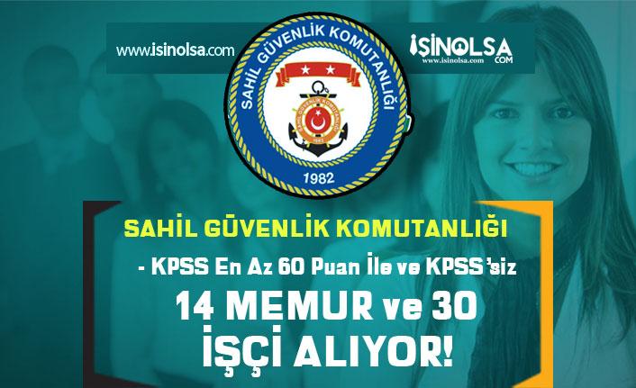 Sahil Güvenlik KPSS'siz 30 İşçi ve KPSS 60 Puan İle 14 Devlet Memuru Alıyor