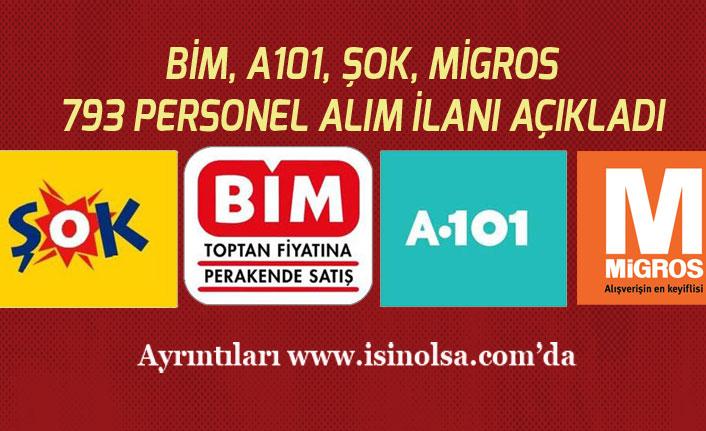 Bim, A101, Şok, Migros 793 Yeni Personel Alım İlanları Açıkladı! Tecrübe Şartsız!