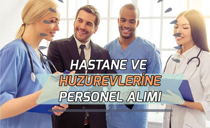 Hastane ve Huzurevi Müdürlüklerine Personel Alımı Yapılacak!