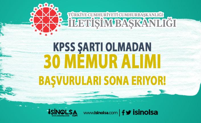 İletişim Bakanlığı KPSS Şartı Olmadan 30 Memur Alımı Sona Eriyor