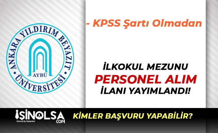 İŞKUR'da Üniversiteye KPSS'siz İlkokul Mezunu Personel Alım İlanı Yayımlandı!