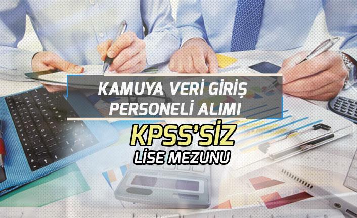 Kamuya KPSS'siz Lise Mezunu Veri Giriş Personeli Alınacak!