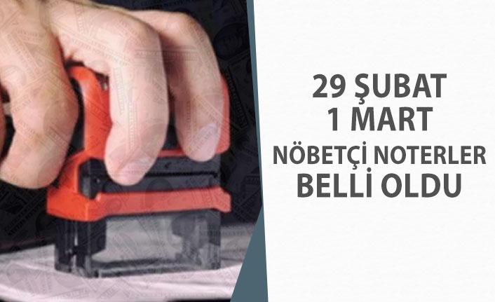 29 Şubat 1 Mart 2020 Nöbetçi Noter Belli Oldu! İstanbul, Ankara, İzmir, Bursa Ülke Geneli