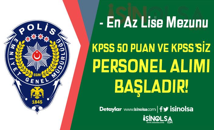 EGM KPSS 50 Puan ile ve KPSS Şartı Olmadan Personel Alımı Sürecini Başlattı!