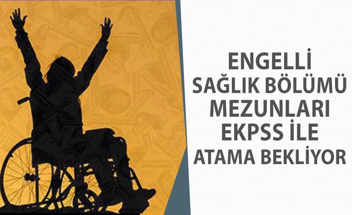 Engelli Sağlık Mezunları EKPSS ile Personel Ataması Bekliyor!