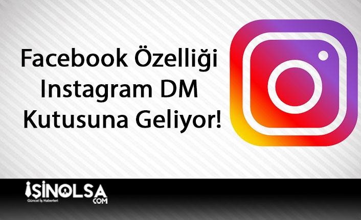 Facebook Özelliği Instagram DM Kutusuna Geliyor!