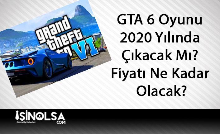 GTA 6 Oyunu 2020 Yılında Çıkacak Mı? Fiyatı Ne Kadar Olacak?