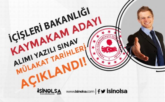 İçişleri Bakanlığı Kaymakam Adayı Alımı Yazılı Sınav Mülakat Tarihlerini Açıkladı!