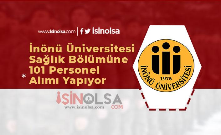 İnönü Üniversitesi Sağlık Bölümüne 101 Personel Alımı Yapıyor