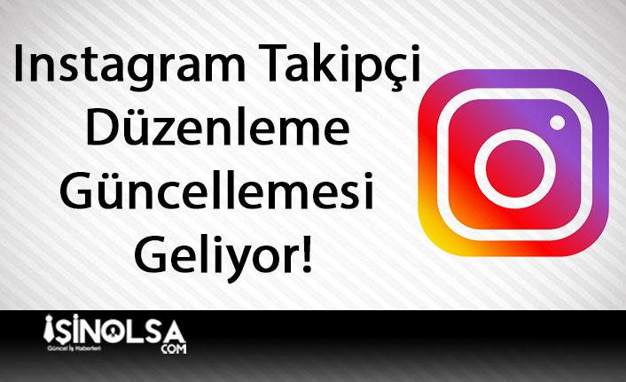 Instagram Takipçi Düzenleme Güncellemesi Geliyor!