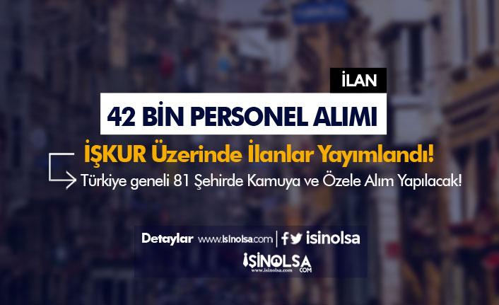 İŞKUR 42 Bin Kişilik Personel Alımı İlanı Yayımladı! 81 Şehir Başvuru Ekranı Açıldı!