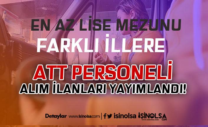 İŞKUR ve Kariyer Siteleri Üzerinden ATT Personeli Alım İlanları Yayımlandı!