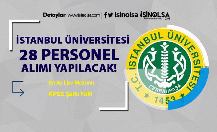 İstanbul Üniversitesi Cerrahpaşa 28 Personel Alım İlanı Yayımlandı! En Az Lise