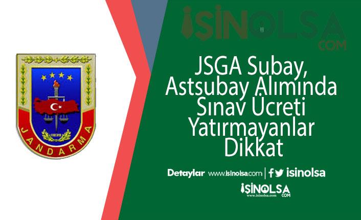 JSGA Subay, Astsubay Alımında Sınav Ücreti Yatırmayanlar Dikkat
