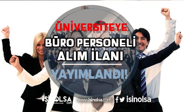 Kahramanmaraş İstiklal Üniversitesi Sözleşmeli Büro Personeli Alacak