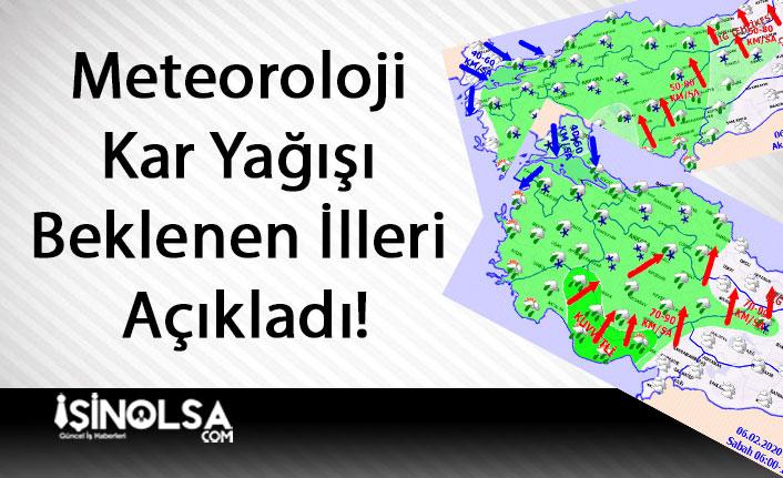 Meteoroloji Kar Yağışı Beklenen İlleri Açıkladı!
