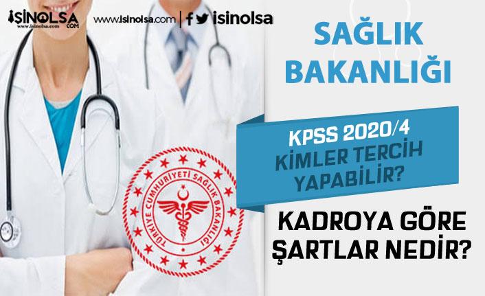 ÖSYM 2020/4 Sağlık Bakanlığı Tercihlerine Kimler Tercih Yapabilir? Kadroya Göre Şartlar?