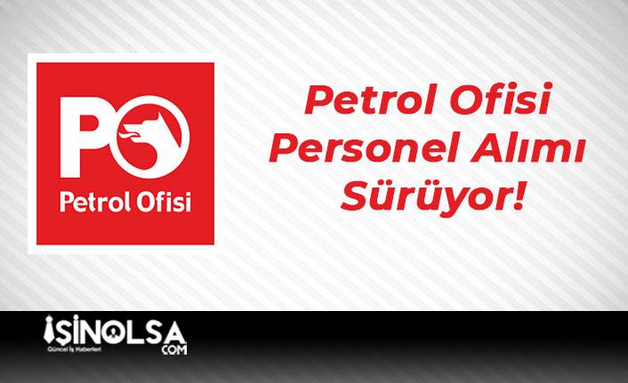Petrol Ofisi Personel Alımı Sürüyor!