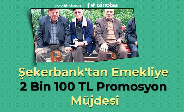 Şekerbank'tan Emekliye 2 Bin 100 TL Promosyon Müjdesi