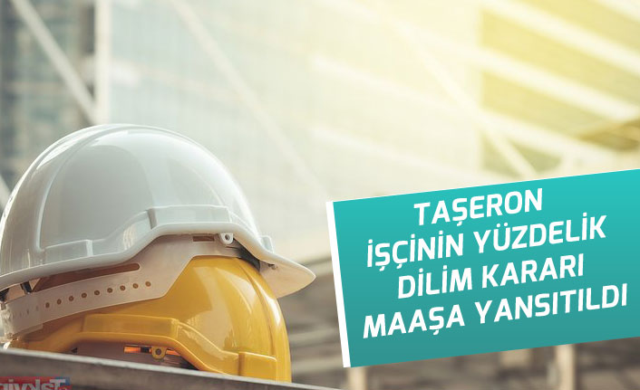 Taşeron İşçinin Yüzdelik Dilim Kararı Maaşa Yansıtıldı!