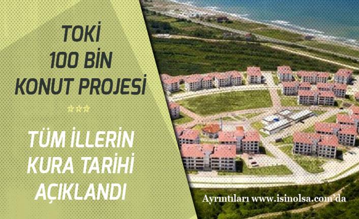 TOKİ 100 Bin Sosyal Konut Projesi Ankara, İstanbul, İzmir Kura Tarihleri Açıklandı.