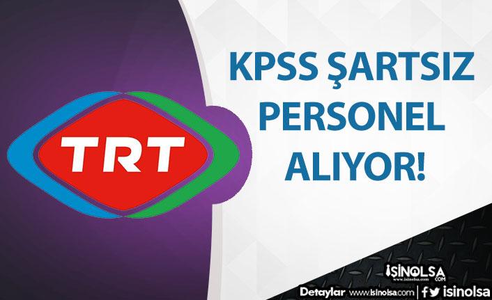 TRT KPSS Şartsız Personel Alıyor!