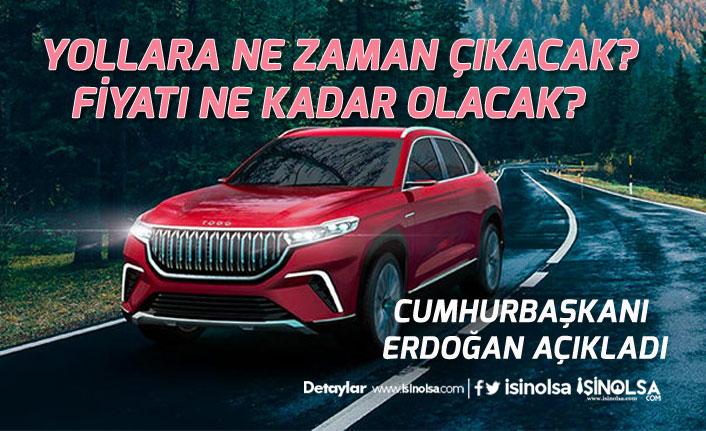 Yerli Otomobil TOGG Fiyatı Nedir? İlk Kez Ne Zaman Yollara Çıkacak? Cumhurbaşkanı Erdoğan Açıkladı!
