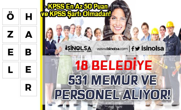 18 Belediye KPSS En Az 50 Puan İle 508 Memur Alımı ve KPSS Siz 23 Personel Alacak