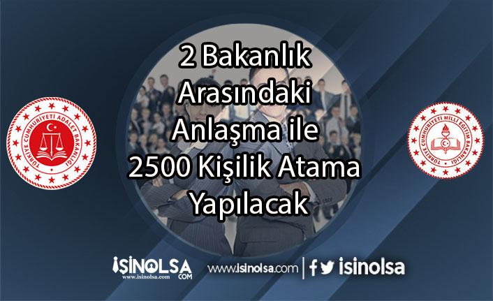 2 Bakanlık Arasındaki Anlaşma ile 2500 Kişilik Atama Yapılacak