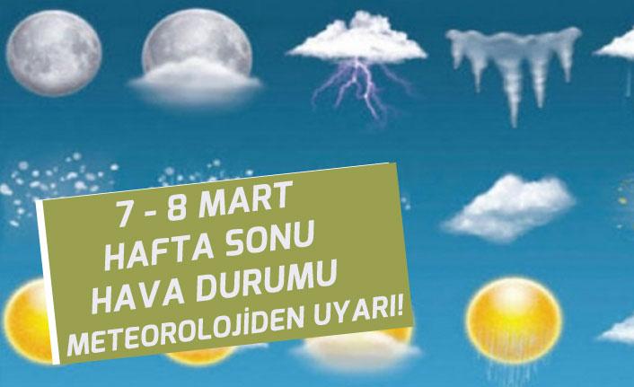 7 Mart 8 Mart Hafta Sonu Hava Durumu! Meteoroloji Uyardı!