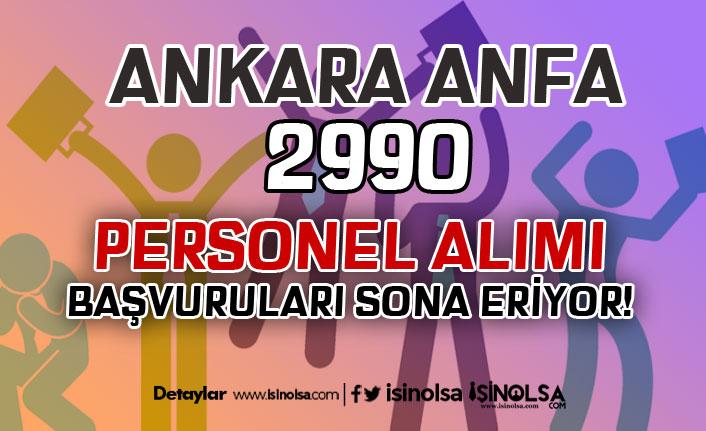 Ankara ANFA 2990 İşçi Personel Alımı Sona Eriyor!