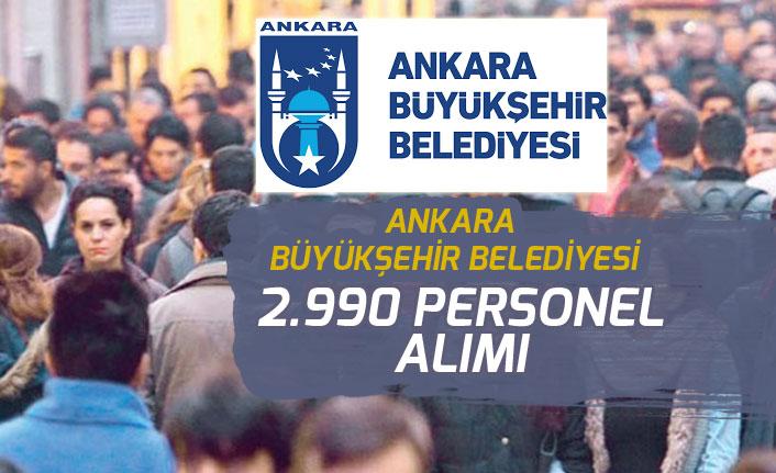 Ankara Büyükşehir Belediyesi Anfa 2 Bİn 990 Personel Alımı