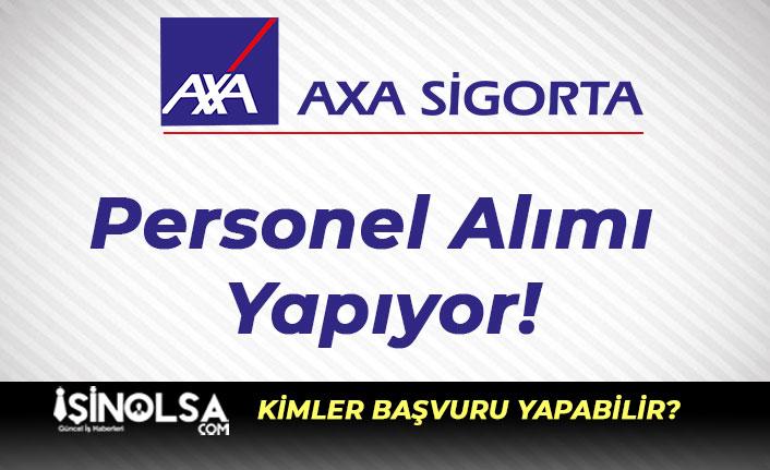 Axa Sigorta Personel Alımı Yapıyor! Kimler Başvuru Yapabilir?