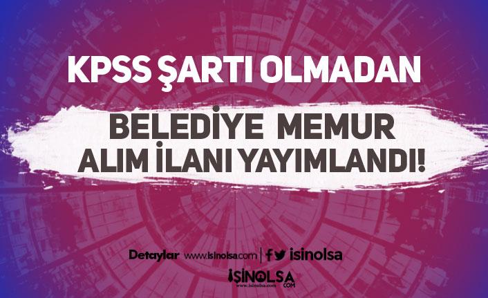 Belediye'ye KPSS Şartı Olmadan YDS İle Memur Alım İlanı Yayımlandı!