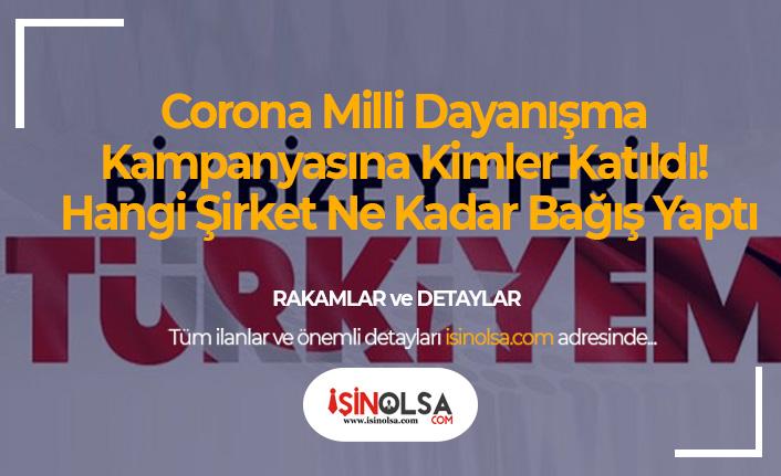 Corona Milli Dayanışma Kampanyasına Kimler Katıldı! Hangi Şirket Ne Kadar Bağış Yaptı