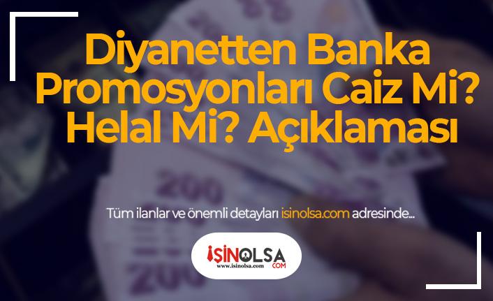 Diyanetten Banka Promosyonları Caiz Mi? Helal Mi? Açıklaması