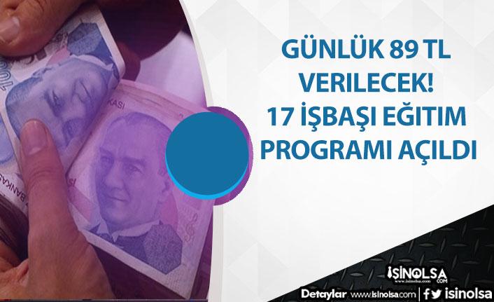 Günlük 89 TL Verilecek! 17 İşbaşı Eğitim Programı Açıldı