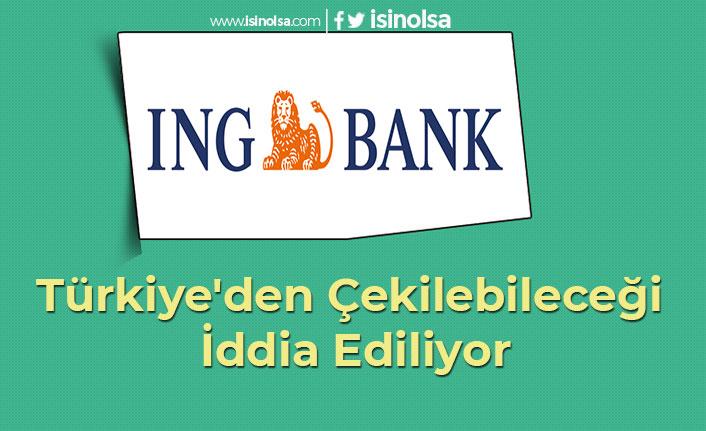ING Bank'ın Türkiye'den Çekilebileceği İddia Ediliyor