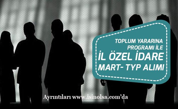 İŞKUR'da İl Özel İdareye Yeni Mart TYP Alım İlanı Açıklandı! Başvuru Başladı!