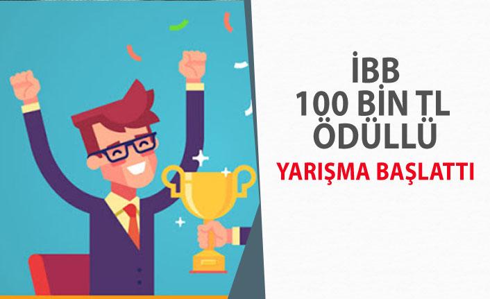 İstanbul Büyükşehir Belediyesi 100 Bin TL Ödüllü Yarışma Başlattı!