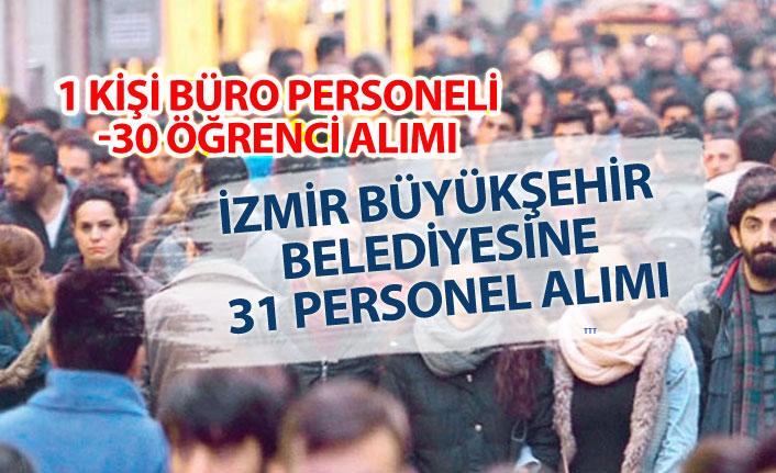 İzmir Büyükşehir Belediyesi İzbaş ve İzalman 31 Personel Alımı!
