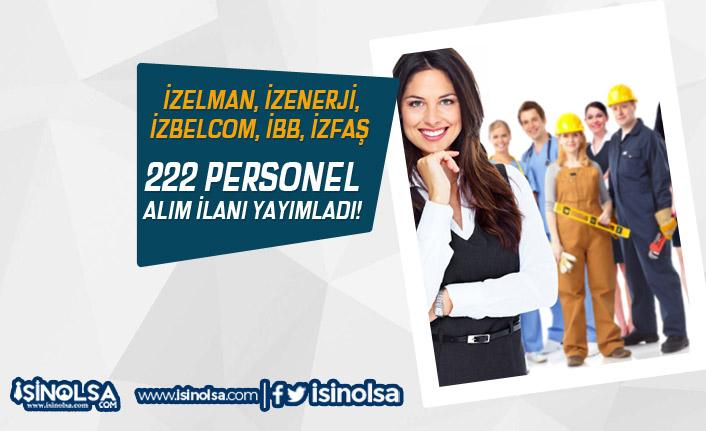 İzmir İZELMAN, İZENERJİ, İZBELCOM, İBB, İZFAŞ Farklı Kadrolara 222 Personel Alacak