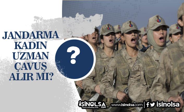 Jandarma Astsubaydan Sonra Kadın Uzman Çavuş Alır Mı?
