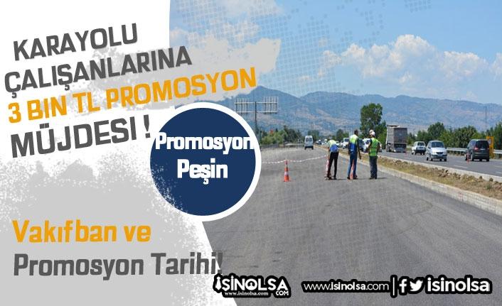 Karayolu İşçilerine 3 Bin TL Promosyon Müjdesi!