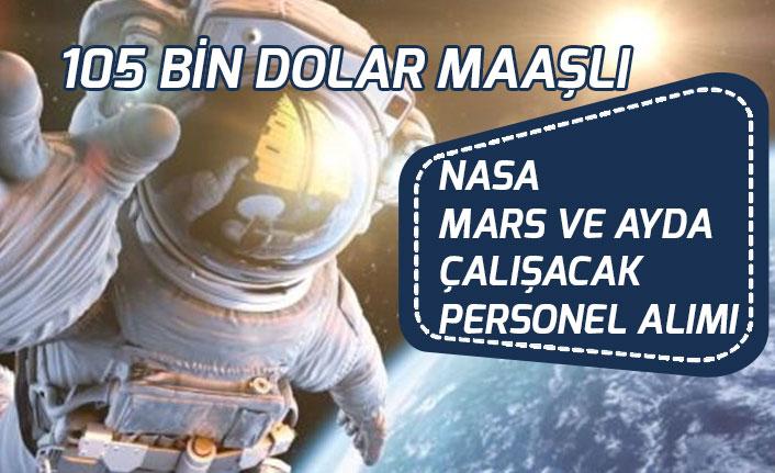 Nasa Mars ve Ayda Çalışarak 105 Bin Dolar Maaşlı Personel Alımı!